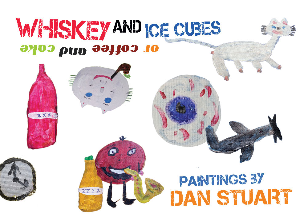 """Whiskey and Ice Cubes or coffee and cake"", Dan Stuart's Retrospective"